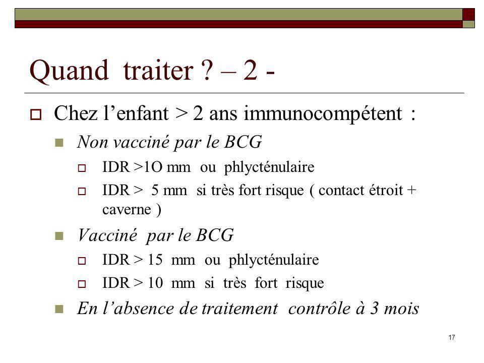 Quand traiter – 2 - Chez l'enfant > 2 ans immunocompétent :