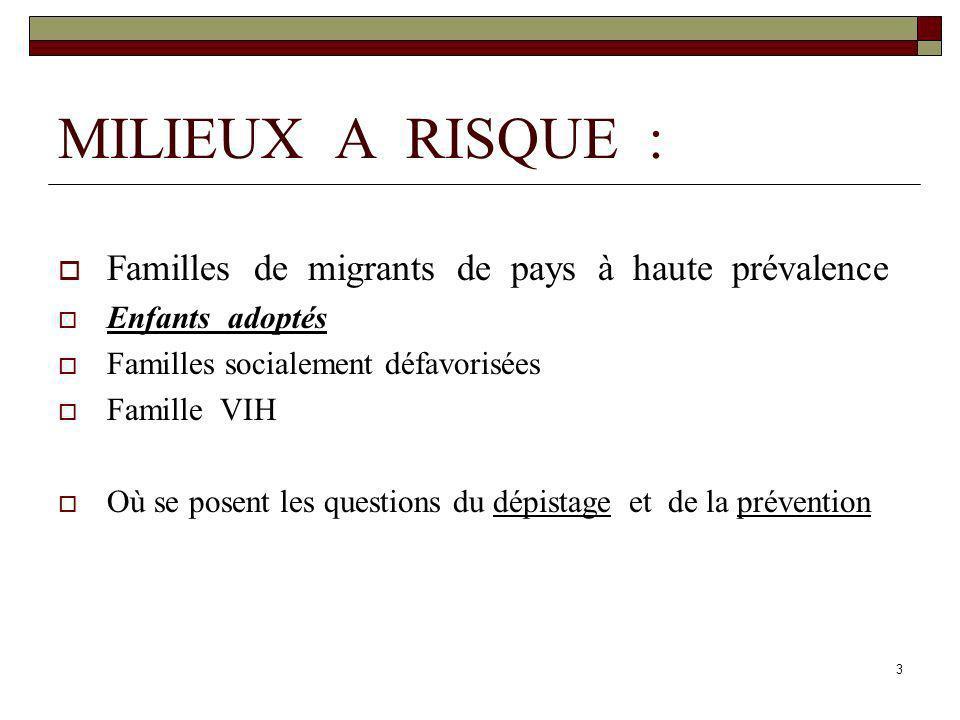 MILIEUX A RISQUE : Familles de migrants de pays à haute prévalence