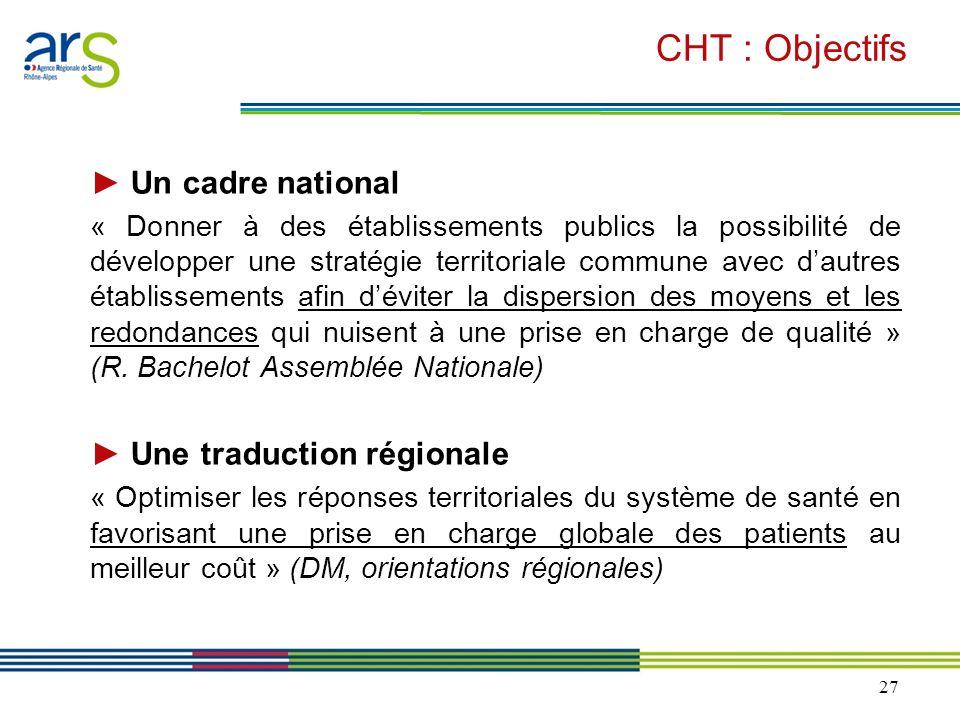 CHT : Objectifs ► Un cadre national ► Une traduction régionale