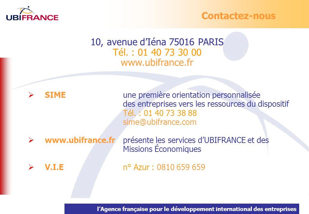 10, avenue d'Iéna 75016 PARIS Tél. : 01 40 73 30 00 www.ubifrance.fr