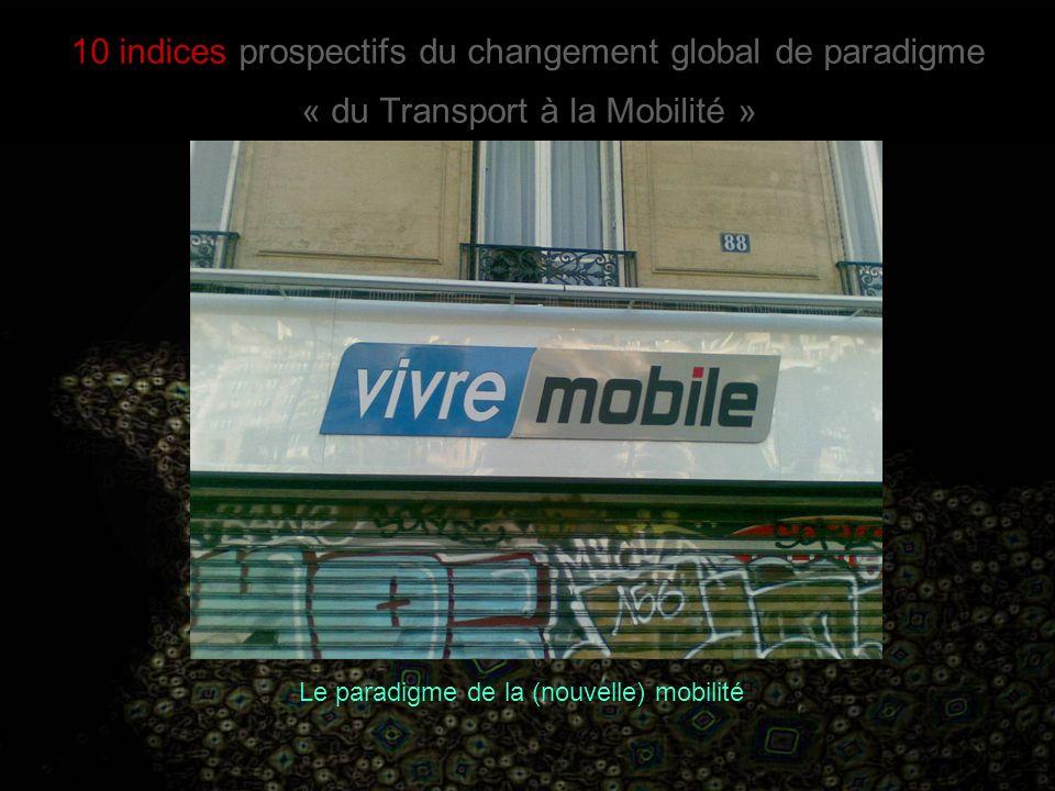 10 indices prospectifs du changement global de paradigme « du Transport à la Mobilité »