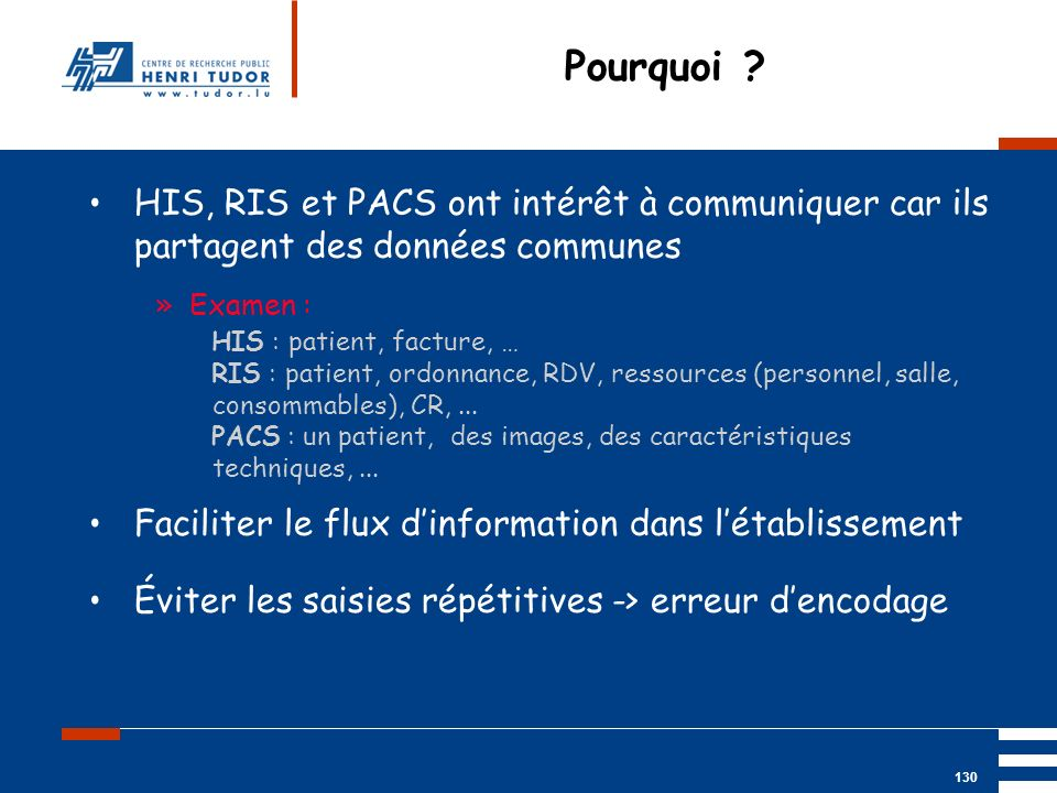 Pourquoi HIS, RIS et PACS ont intérêt à communiquer car ils partagent des données communes. Examen :