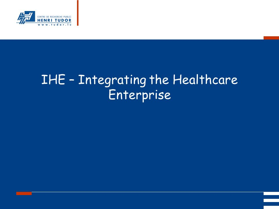 IHE – Integrating the Healthcare Enterprise