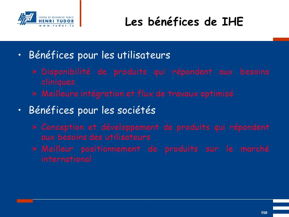 Les bénéfices de IHE Bénéfices pour les utilisateurs