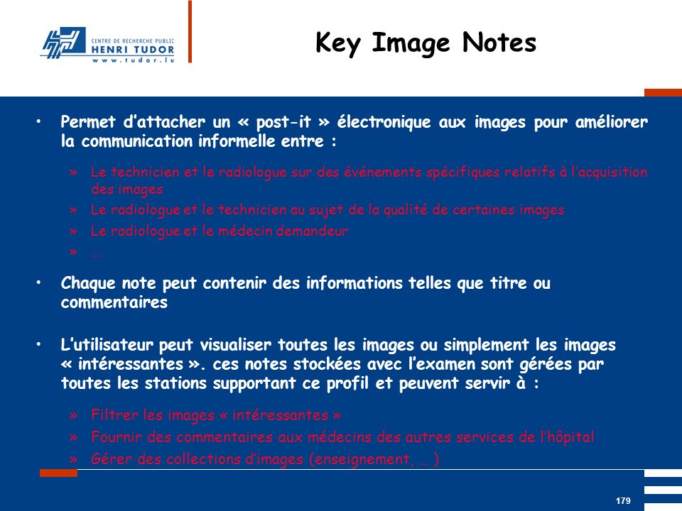 Key Image Notes Permet d'attacher un « post-it » électronique aux images pour améliorer la communication informelle entre :