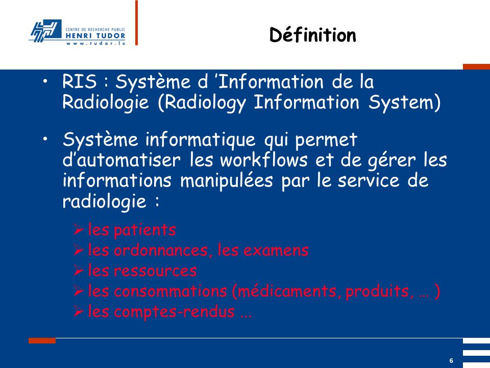 Définition RIS : Système d 'Information de la Radiologie (Radiology Information System)