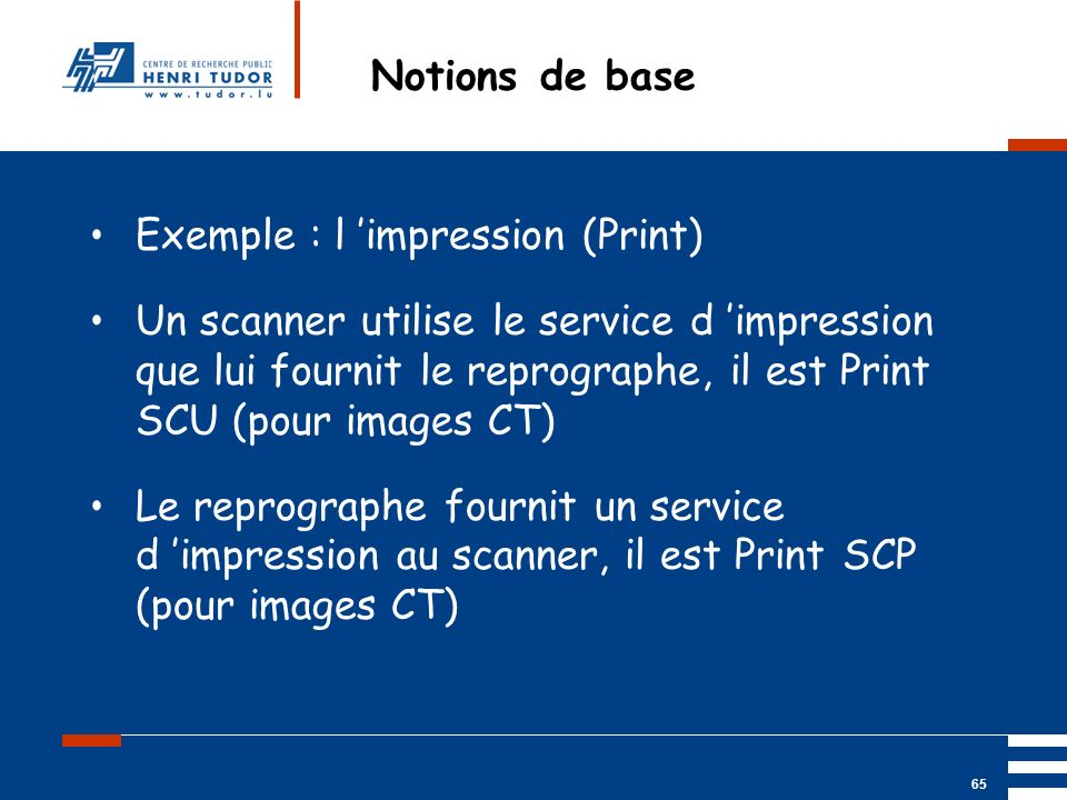 Notions de base Exemple : l 'impression (Print)