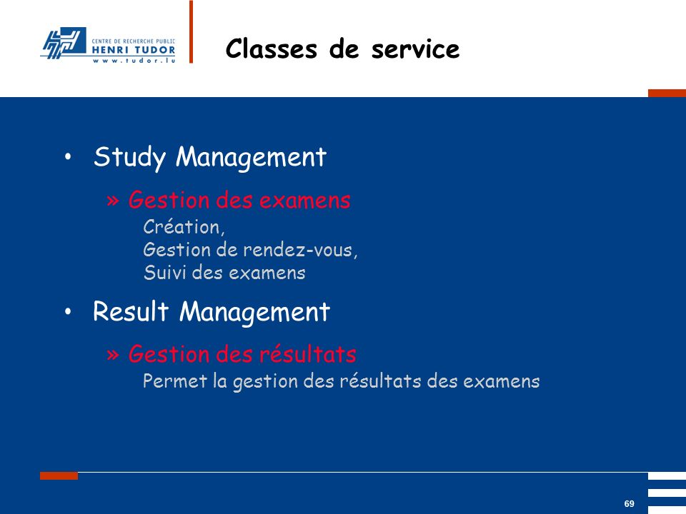 Classes de service Study Management Result Management