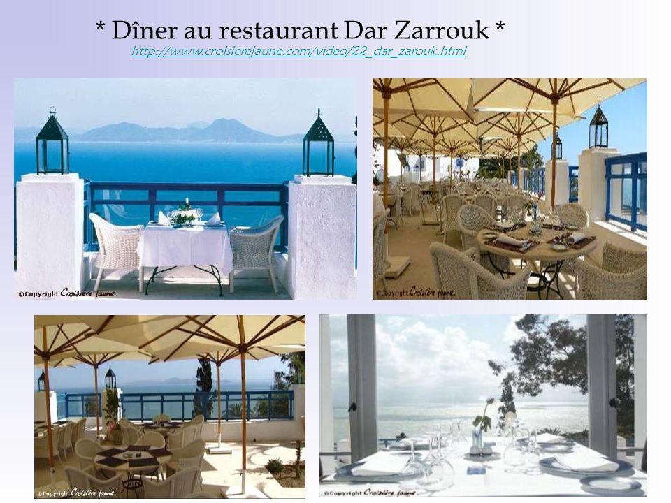 * Dîner au restaurant Dar Zarrouk *