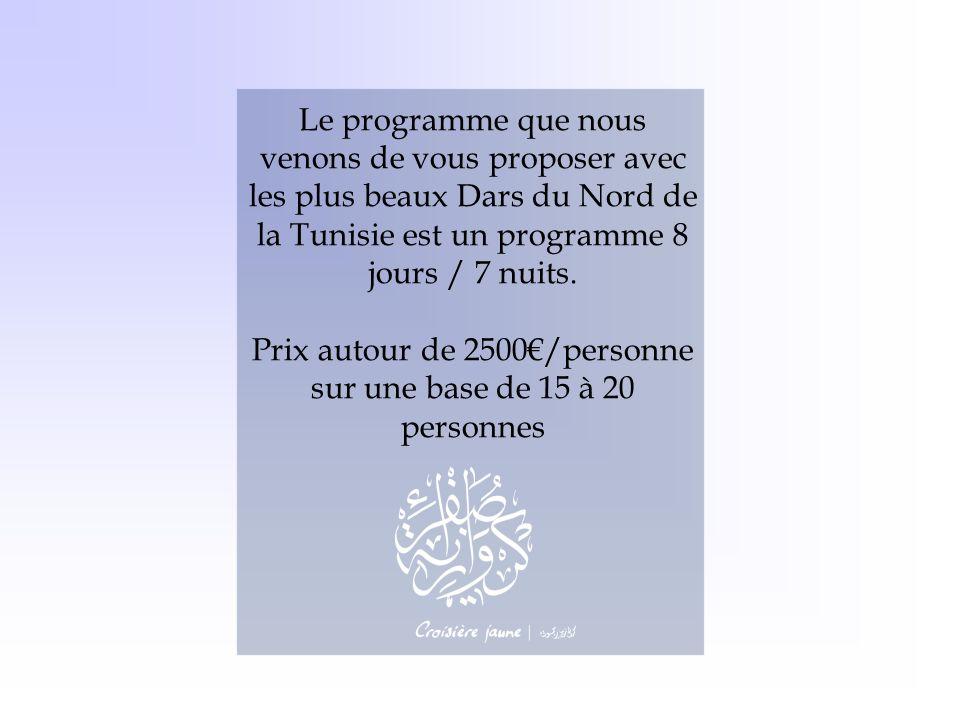 Prix autour de 2500€/personne sur une base de 15 à 20 personnes