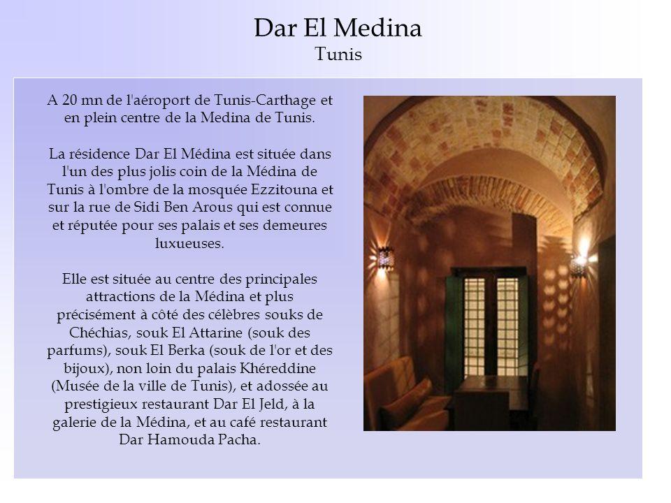 Dar El Medina Tunis. A 20 mn de l aéroport de Tunis-Carthage et en plein centre de la Medina de Tunis.