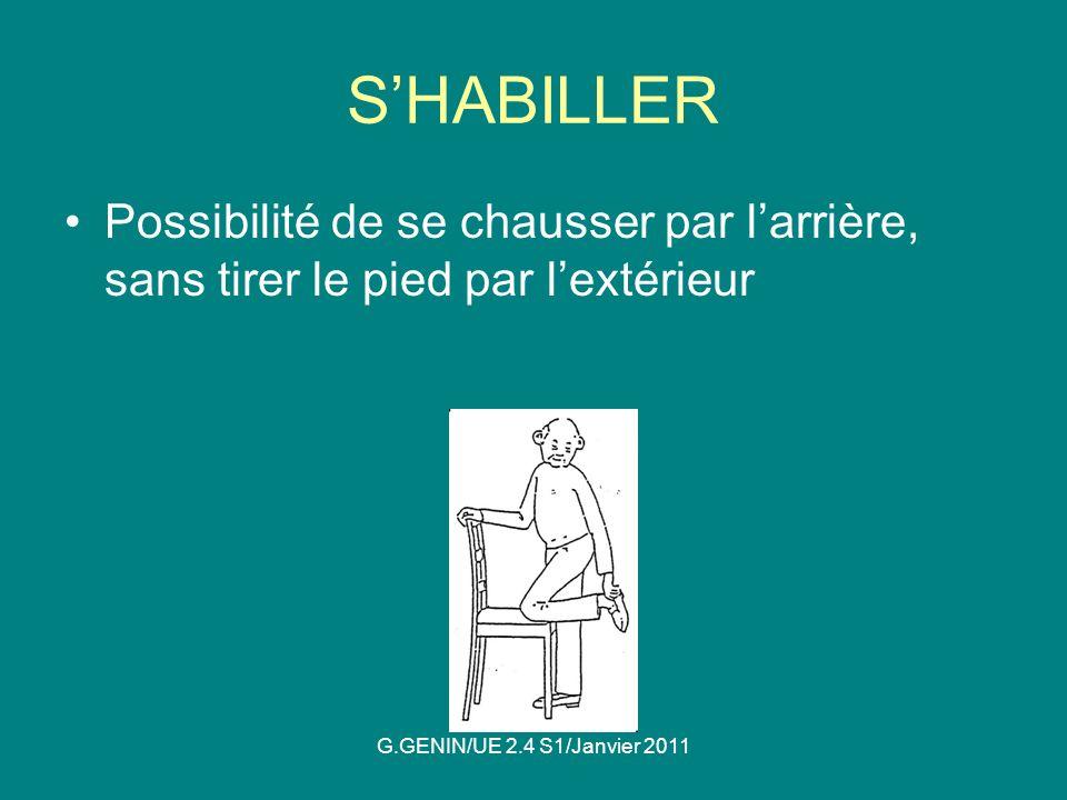 S'HABILLER Possibilité de se chausser par l'arrière, sans tirer le pied par l'extérieur.
