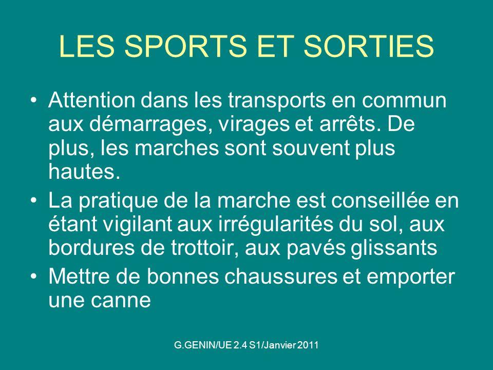 LES SPORTS ET SORTIES Attention dans les transports en commun aux démarrages, virages et arrêts. De plus, les marches sont souvent plus hautes.