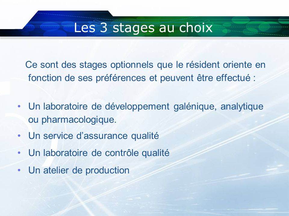 Les 3 stages au choix Ce sont des stages optionnels que le résident oriente en fonction de ses préférences et peuvent être effectué :