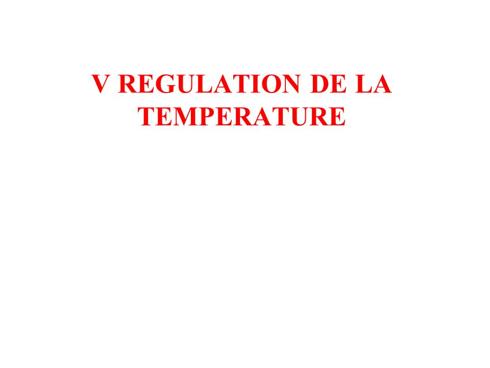V REGULATION DE LA TEMPERATURE