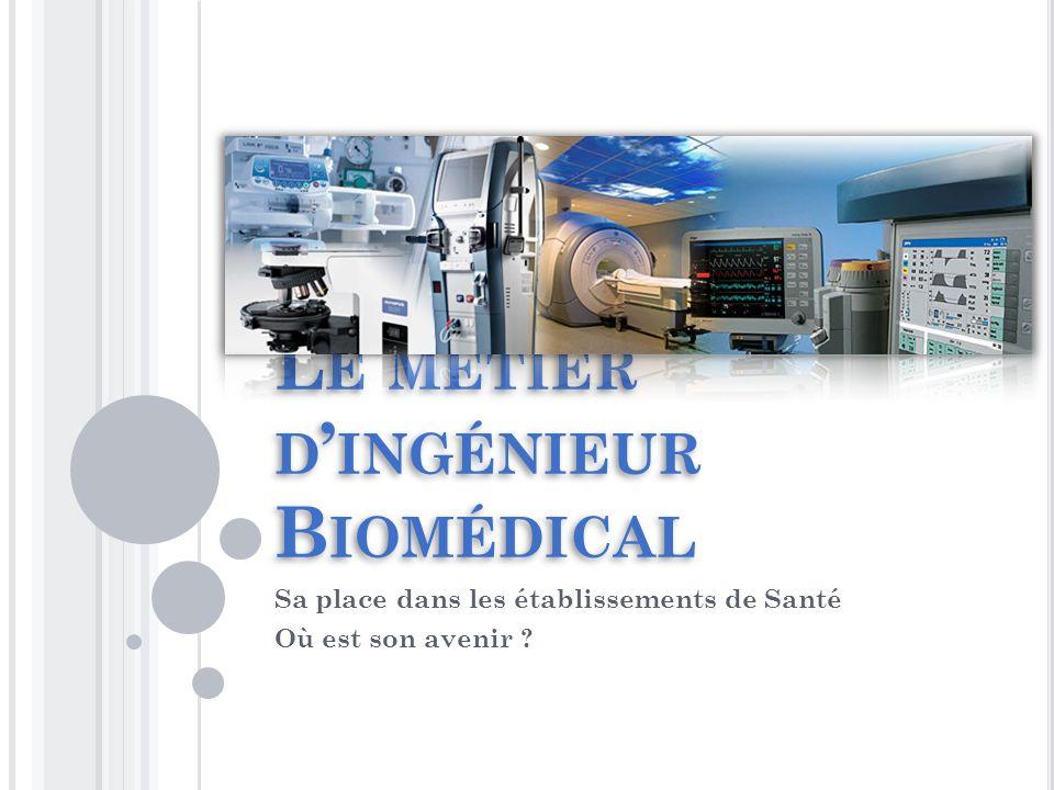 Le métier d'ingénieur Biomédical