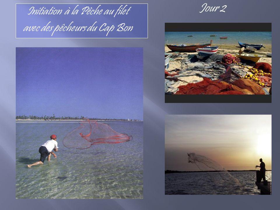 Jour 2 Initiation à la Pêche au filet avec des pêcheurs du Cap Bon