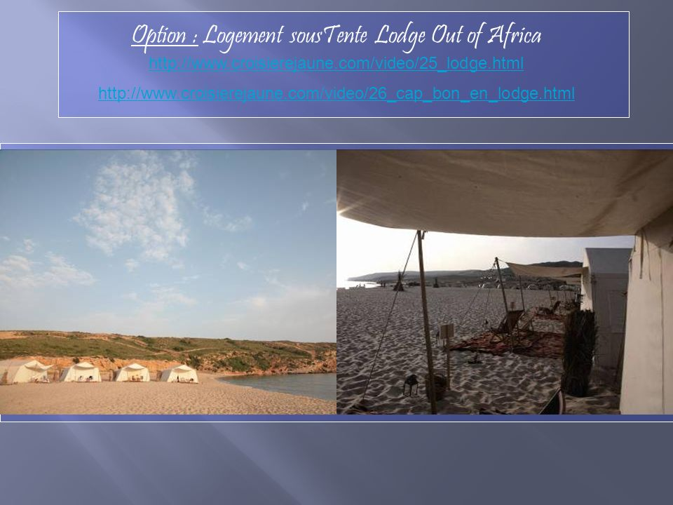 Option : Logement sousTente Lodge Out of Africa http://www