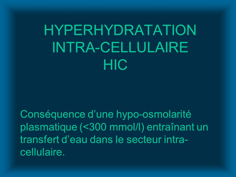 HYPERHYDRATATION. INTRA-CELLULAIRE