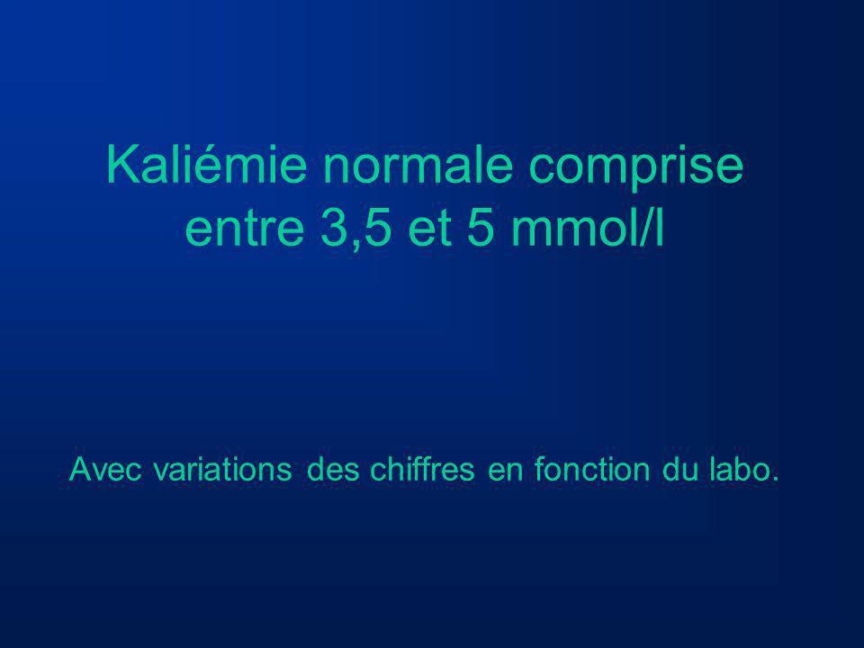 Kaliémie normale comprise entre 3,5 et 5 mmol/l Avec variations des chiffres en fonction du labo.