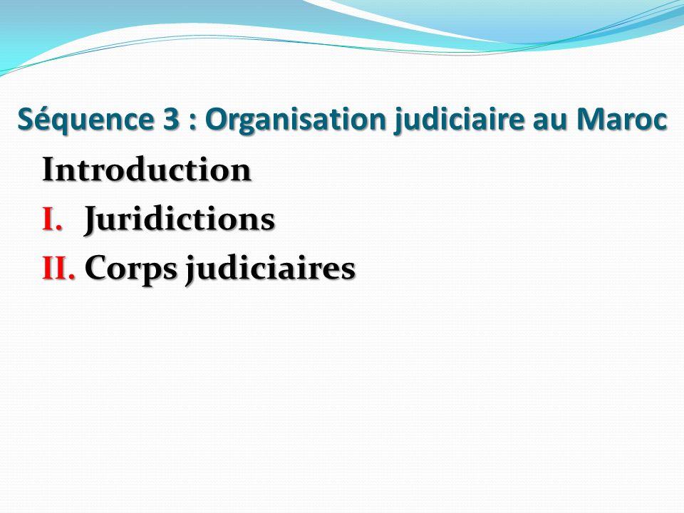 Séquence 3 : Organisation judiciaire au Maroc