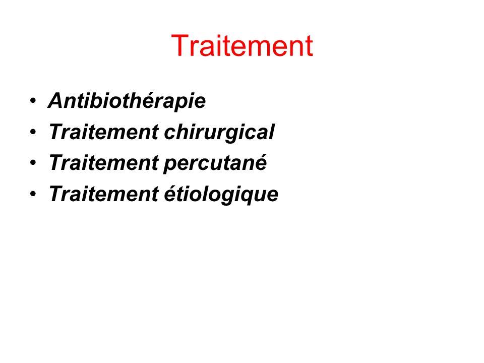 Traitement Antibiothérapie Traitement chirurgical Traitement percutané