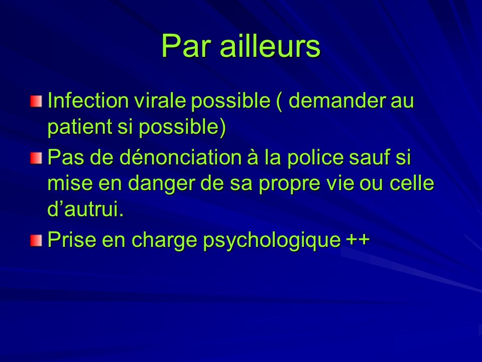 Par ailleursInfection virale possible ( demander au patient si possible)