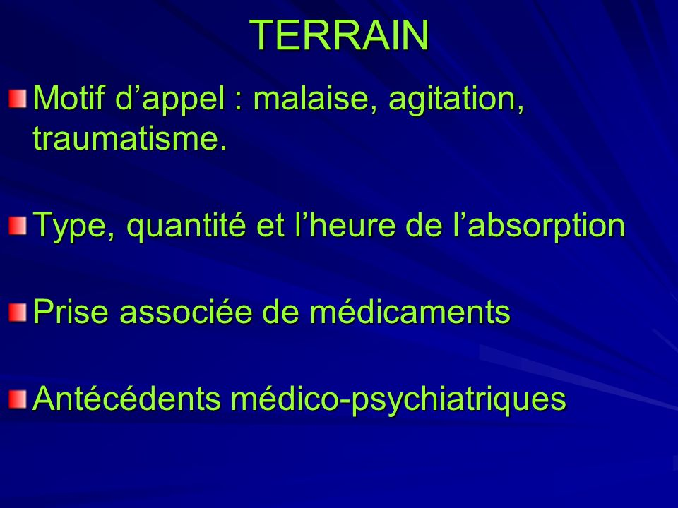 TERRAIN Motif d'appel : malaise, agitation, traumatisme.
