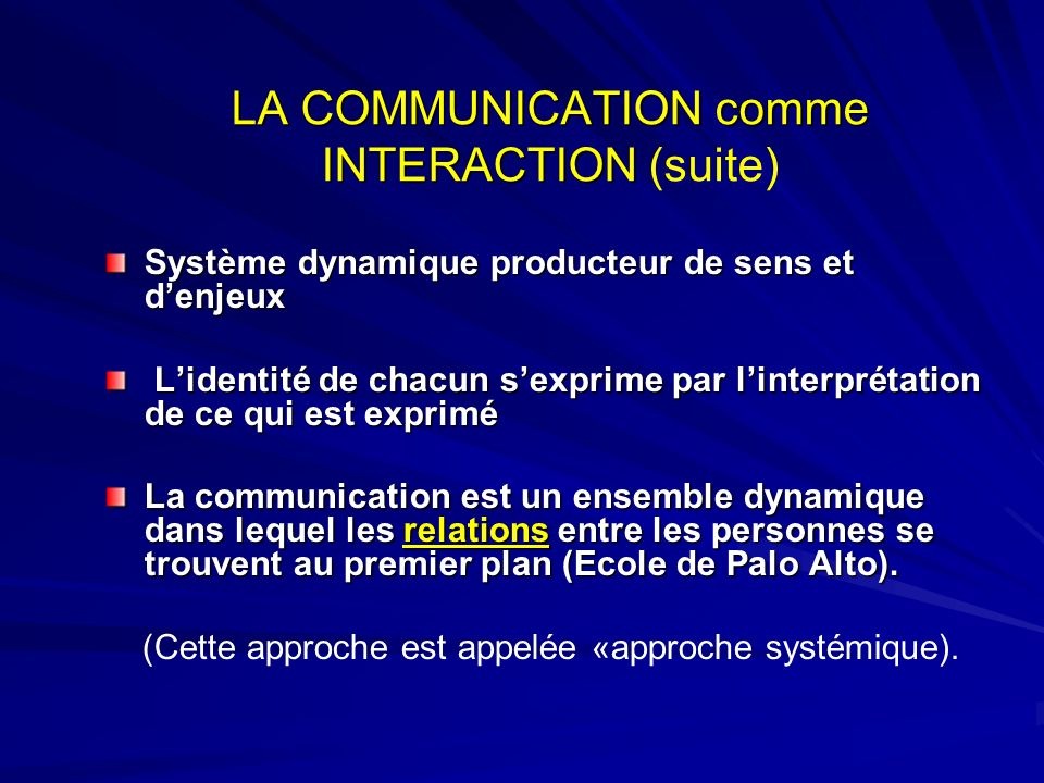 LA COMMUNICATION comme INTERACTION (suite)