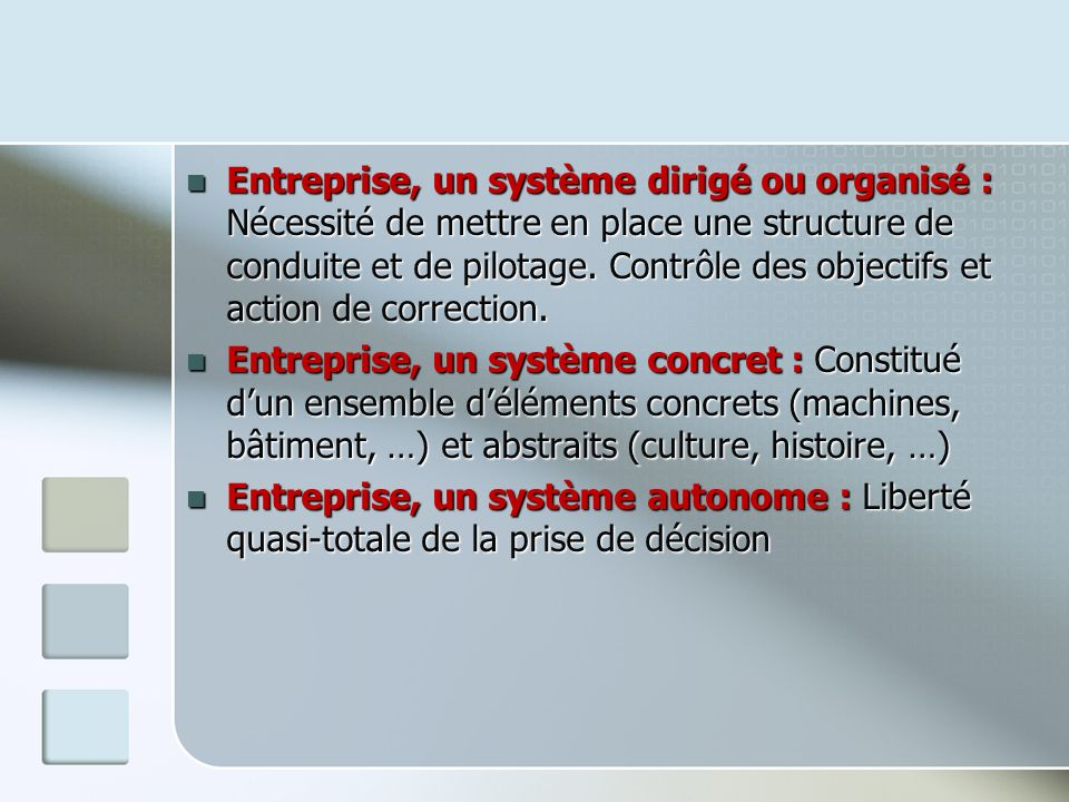 Entreprise, un système dirigé ou organisé : Nécessité de mettre en place une structure de conduite et de pilotage. Contrôle des objectifs et action de correction.