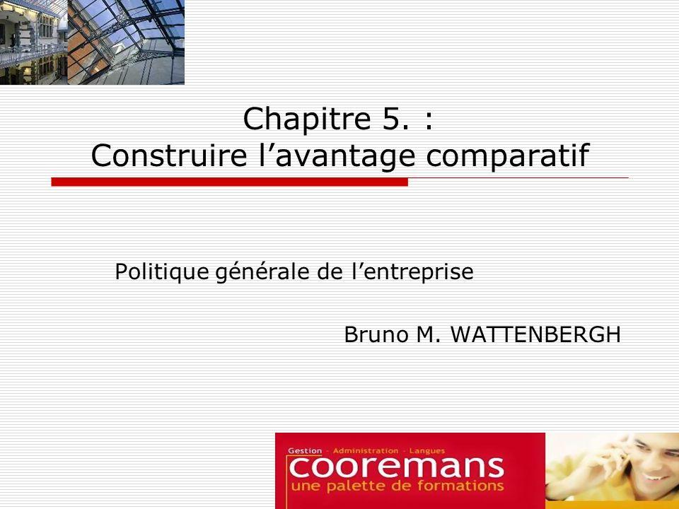 Chapitre 5. : Construire l'avantage comparatif