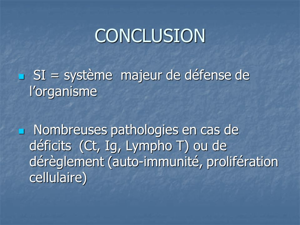 CONCLUSION SI = système majeur de défense de l'organisme