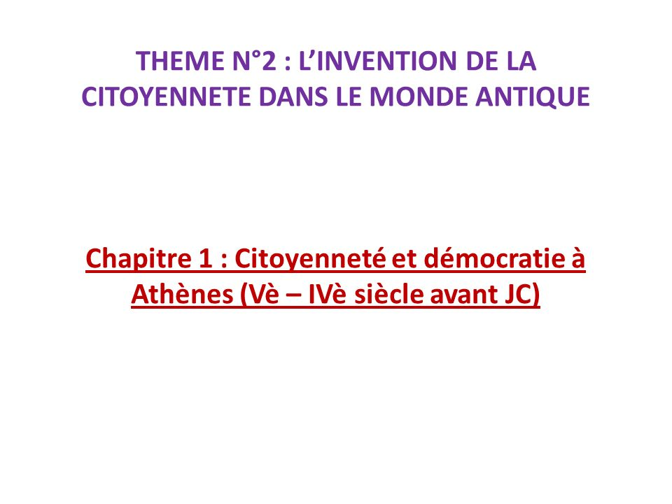 THEME N°2 : L'INVENTION DE LA CITOYENNETE DANS LE MONDE ANTIQUE
