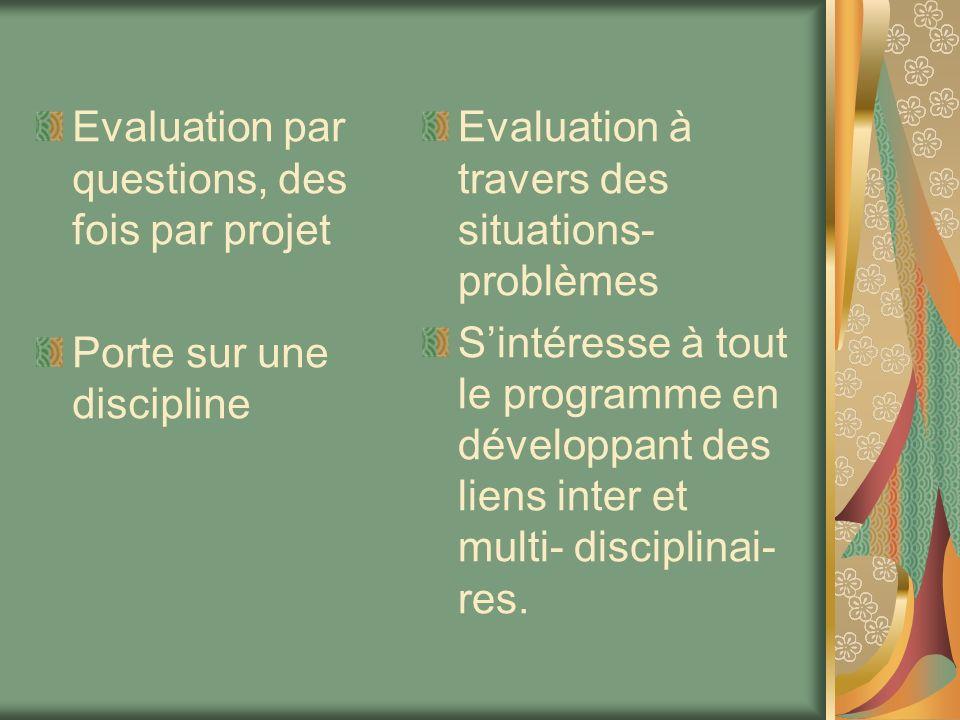 Evaluation par questions, des fois par projet