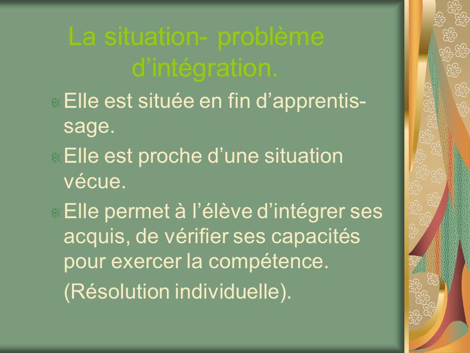 La situation- problème d'intégration.