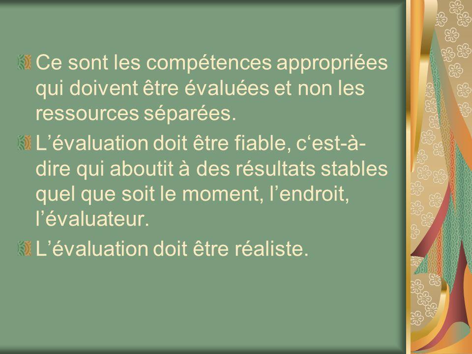 Ce sont les compétences appropriées qui doivent être évaluées et non les ressources séparées.