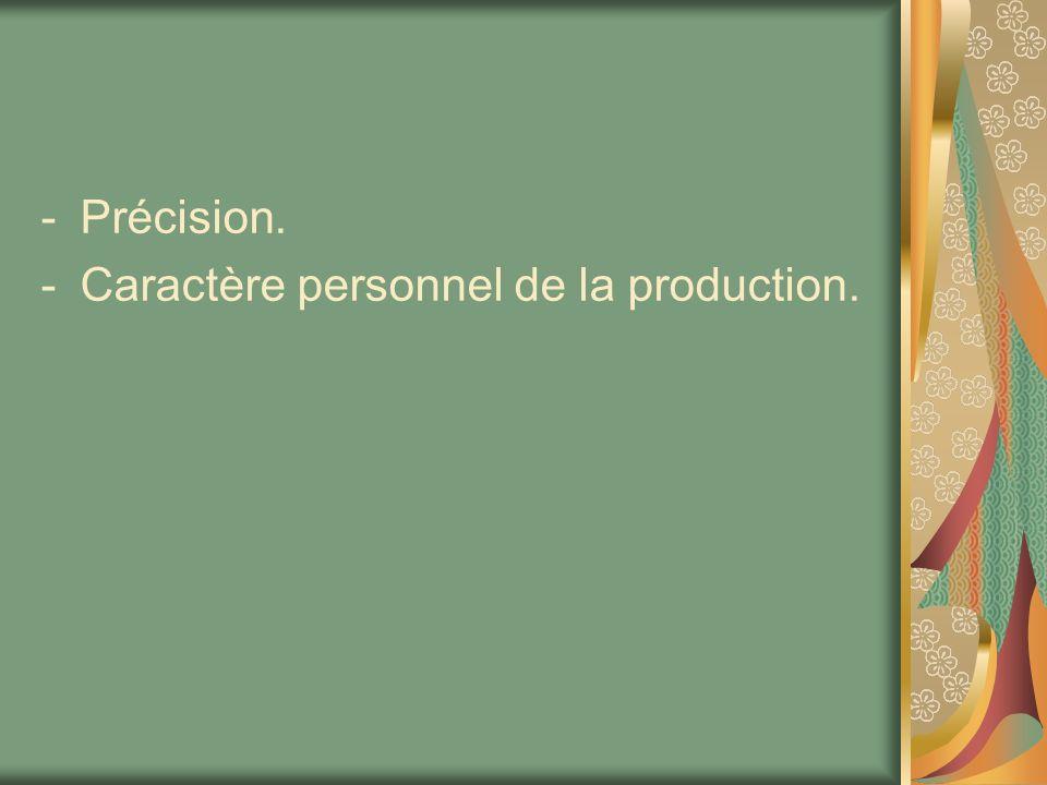 Précision. Caractère personnel de la production.