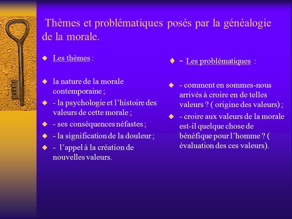 Thèmes et problématiques posés par la généalogie de la morale.