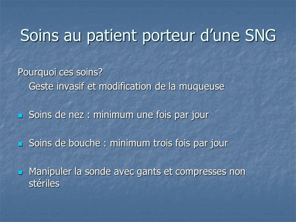 Soins au patient porteur d'une SNG
