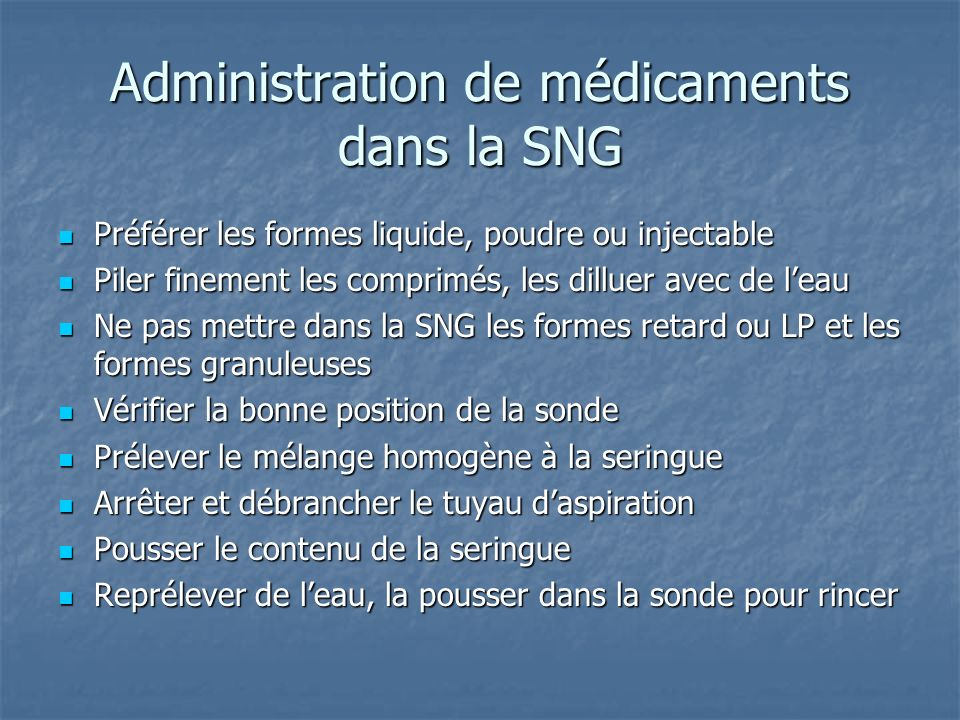 Administration de médicaments dans la SNG