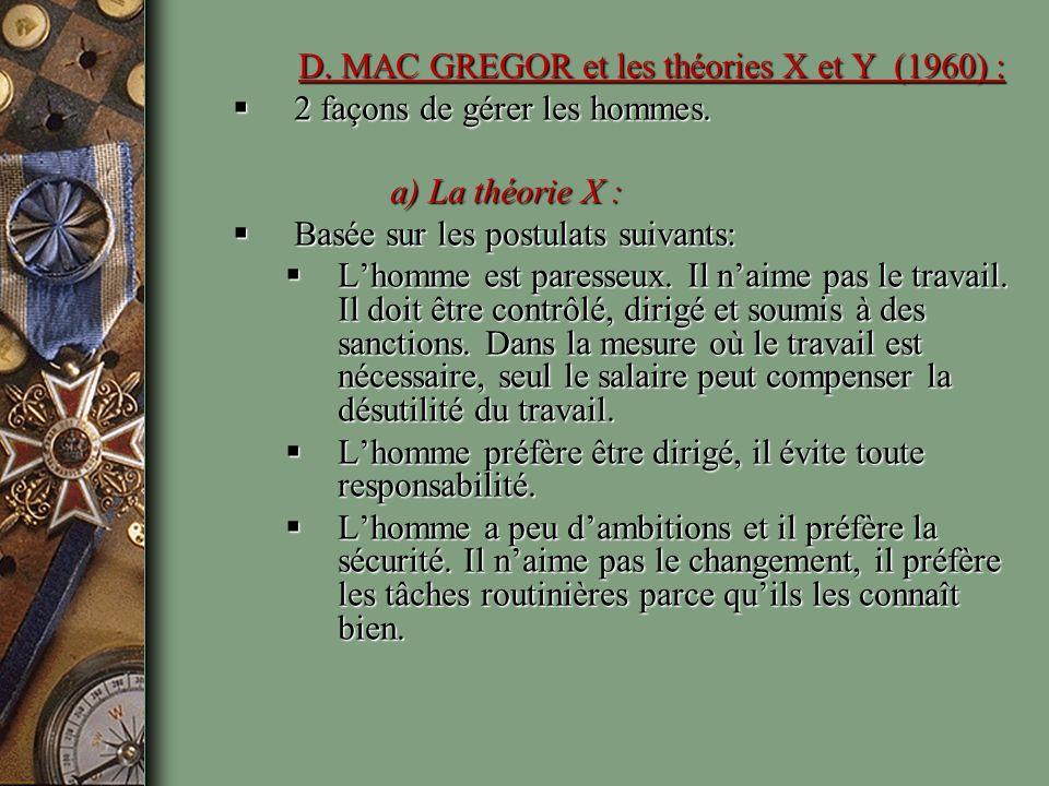 D. MAC GREGOR et les théories X et Y (1960) :