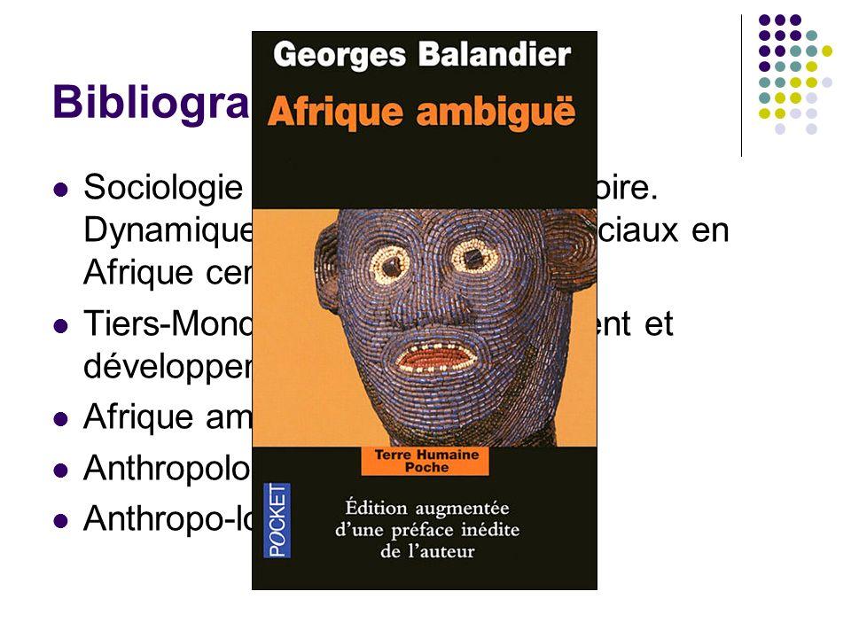 BibliographieSociologie actuelle de l Afrique noire. Dynamique des changements sociaux en Afrique centrale. 1955.