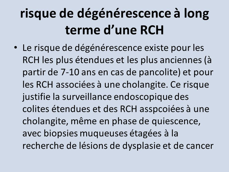 risque de dégénérescence à long terme d'une RCH