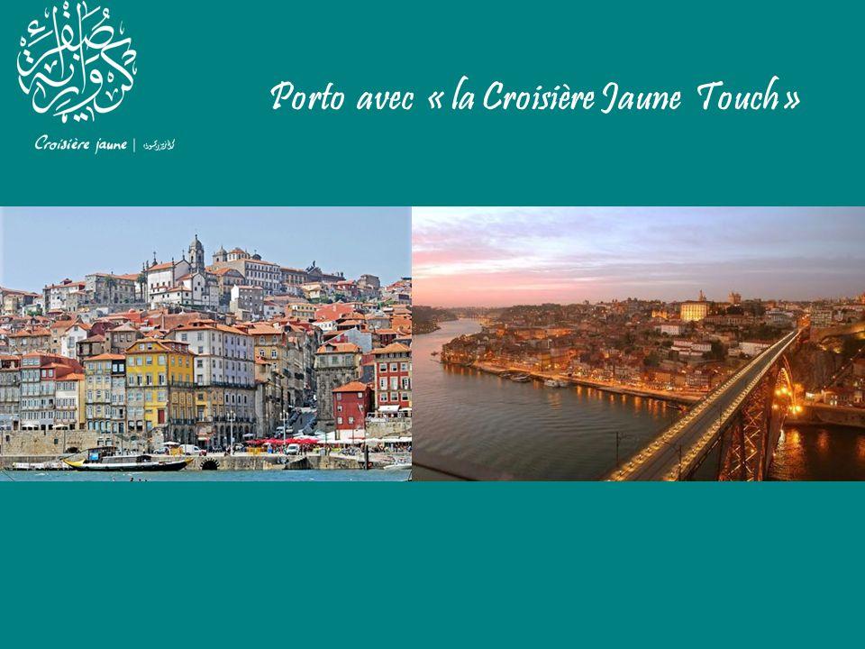 Porto avec « la Croisière Jaune Touch »