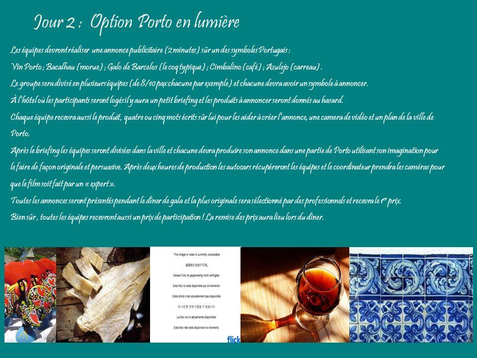 Jour 2 : Option Porto en lumière
