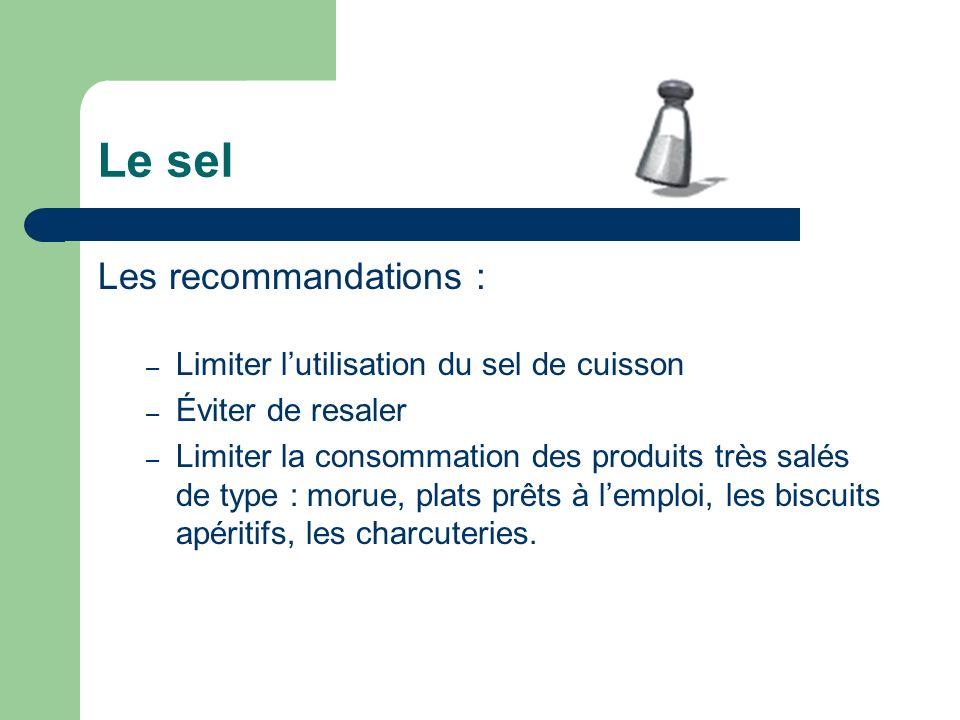 Le sel Les recommandations : Limiter l'utilisation du sel de cuisson