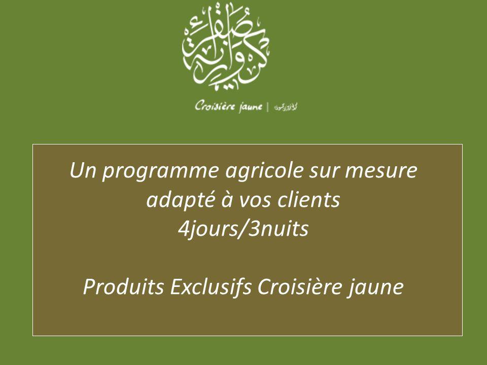 Un programme agricole sur mesure adapté à vos clients 4jours/3nuits Produits Exclusifs Croisière jaune