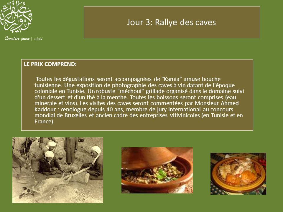 Jour 3: Rallye des caves LE PRIX COMPREND: