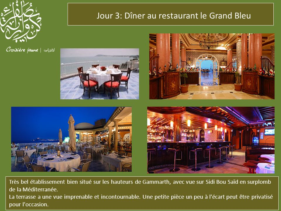 Jour 3: Dîner au restaurant le Grand Bleu