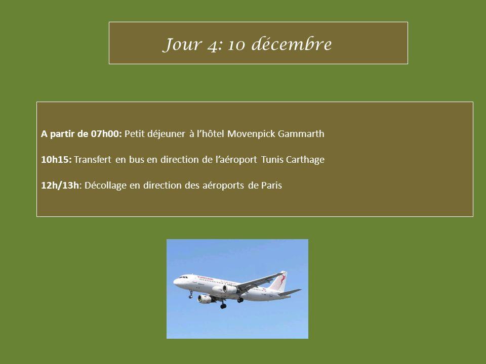 Jour 4: 10 décembreA partir de 07h00: Petit déjeuner à l'hôtel Movenpick Gammarth. 10h15: Transfert en bus en direction de l'aéroport Tunis Carthage.